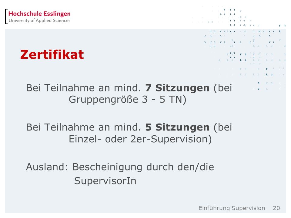 Einführung Supervision 20 Zertifikat Bei Teilnahme an mind.