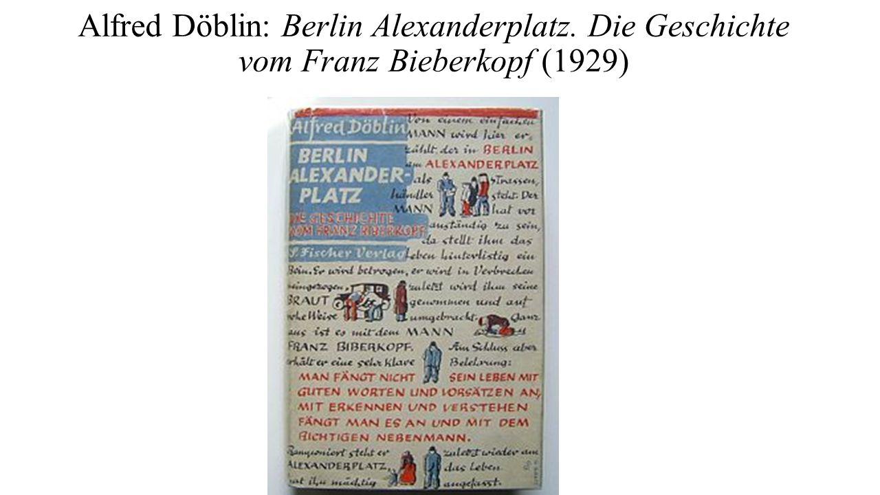 Alfred Döblin: Berlin Alexanderplatz. Die Geschichte vom Franz Bieberkopf (1929)