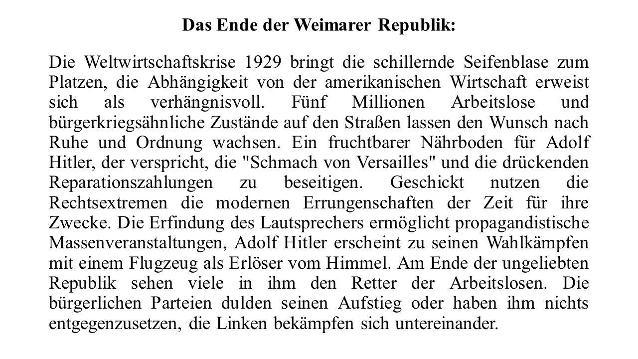 Das Ende der Weimarer Republik: Die Weltwirtschaftskrise 1929 bringt die schillernde Seifenblase zum Platzen, die Abhängigkeit von der amerikanischen Wirtschaft erweist sich als verhängnisvoll.