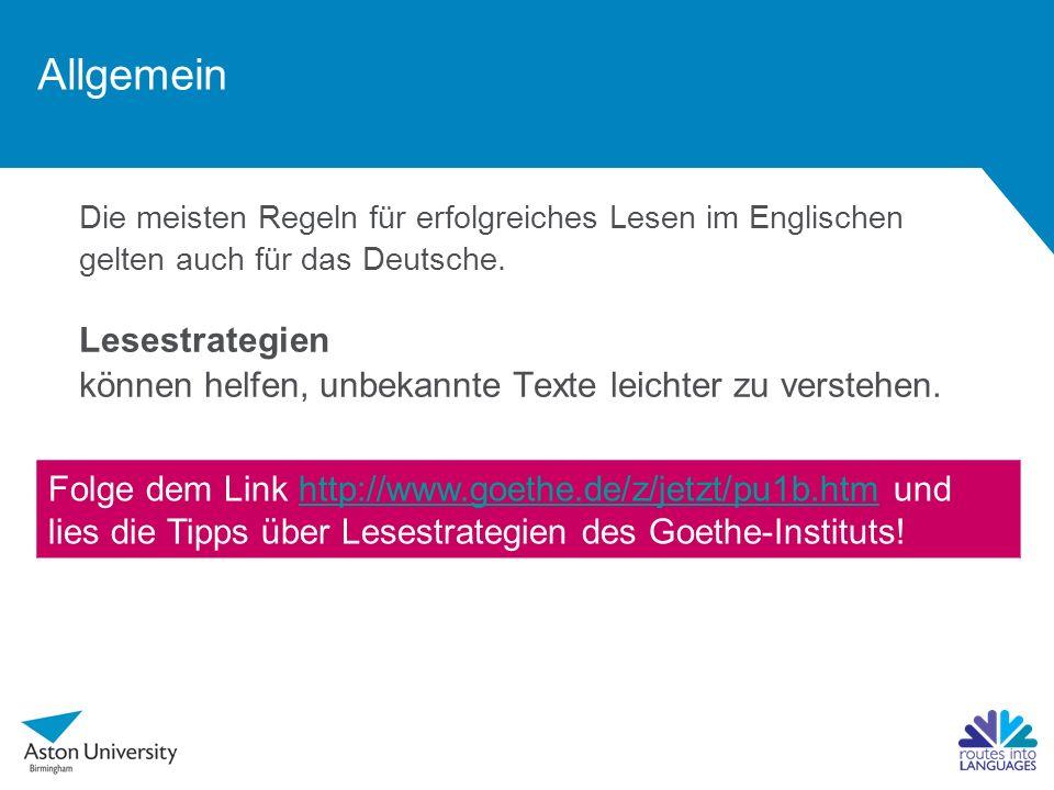 Allgemein Die meisten Regeln für erfolgreiches Lesen im Englischen gelten auch für das Deutsche. Lesestrategien können helfen, unbekannte Texte leicht