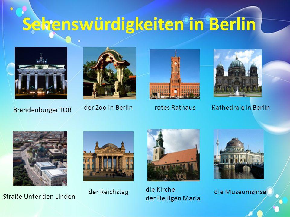 Sehenswürdigkeiten in Berlin Brandenburger TOR der Zoo in Berlinrotes RathausKathedrale in Berlin Straße Unter den Linden der Reichstag die Kirche der Heiligen Maria die Museumsinsel