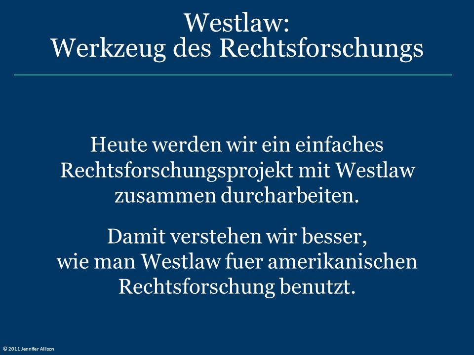 Heute werden wir ein einfaches Rechtsforschungsprojekt mit Westlaw zusammen durcharbeiten. Damit verstehen wir besser, wie man Westlaw fuer amerikanis