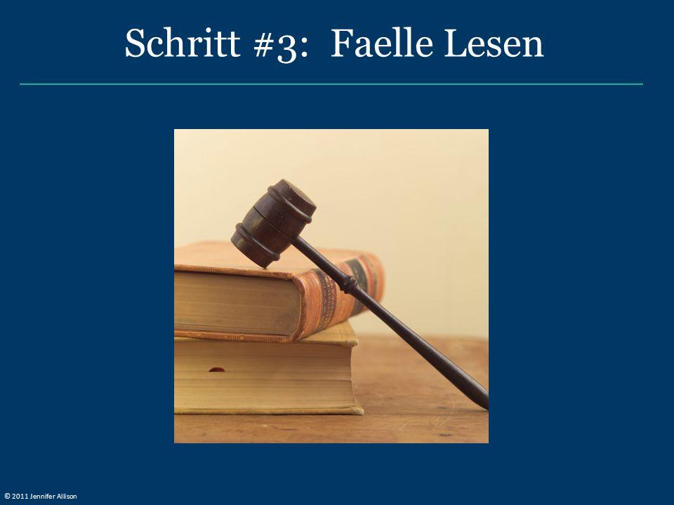 Schritt #3: Faelle Lesen © 2011 Jennifer Allison