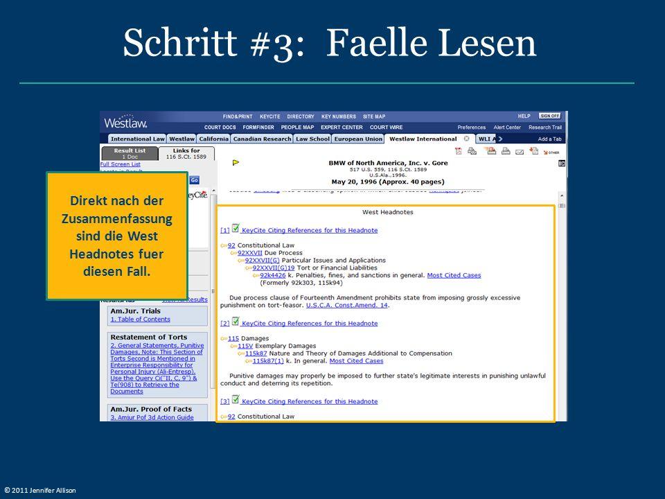 Schritt #3: Faelle Lesen Direkt nach der Zusammenfassung sind die West Headnotes fuer diesen Fall. © 2011 Jennifer Allison
