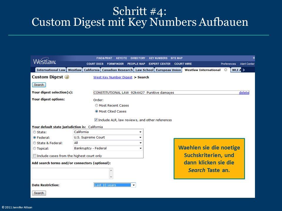 Schritt #4: Custom Digest mit Key Numbers Aufbauen Waehlen sie die noetige Suchskriterien, und dann klicken sie die Search Taste an. © 2011 Jennifer A