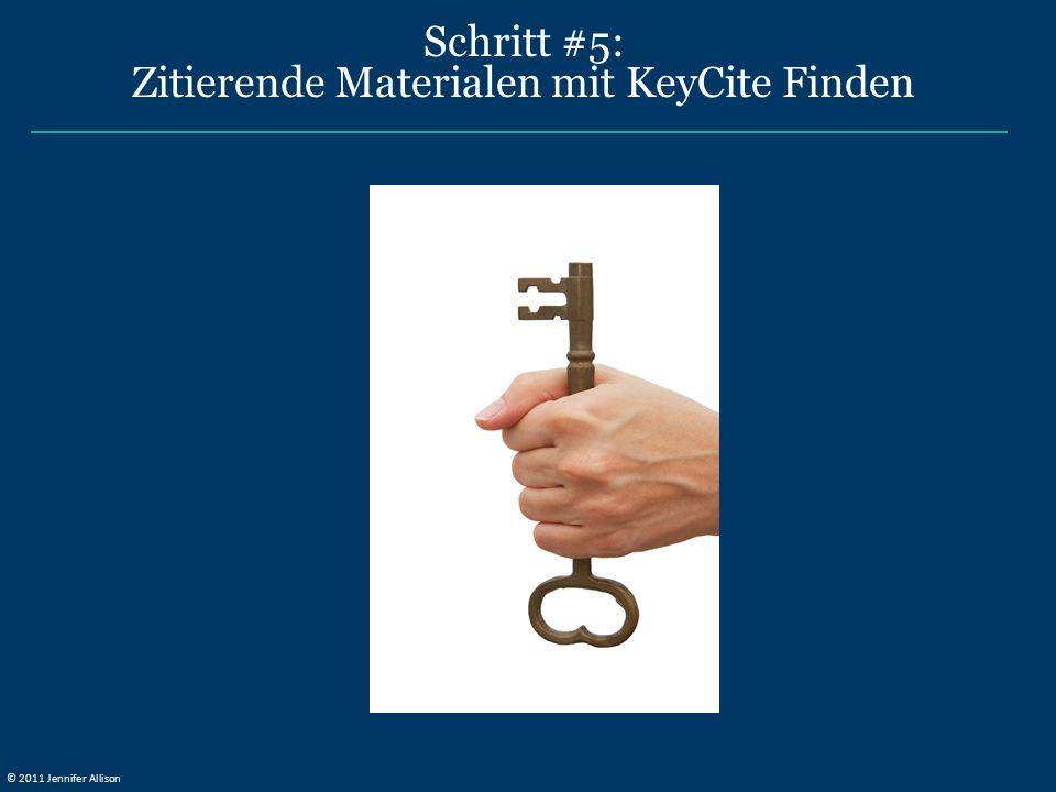 Schritt #5: Zitierende Materialen mit KeyCite Finden © 2011 Jennifer Allison