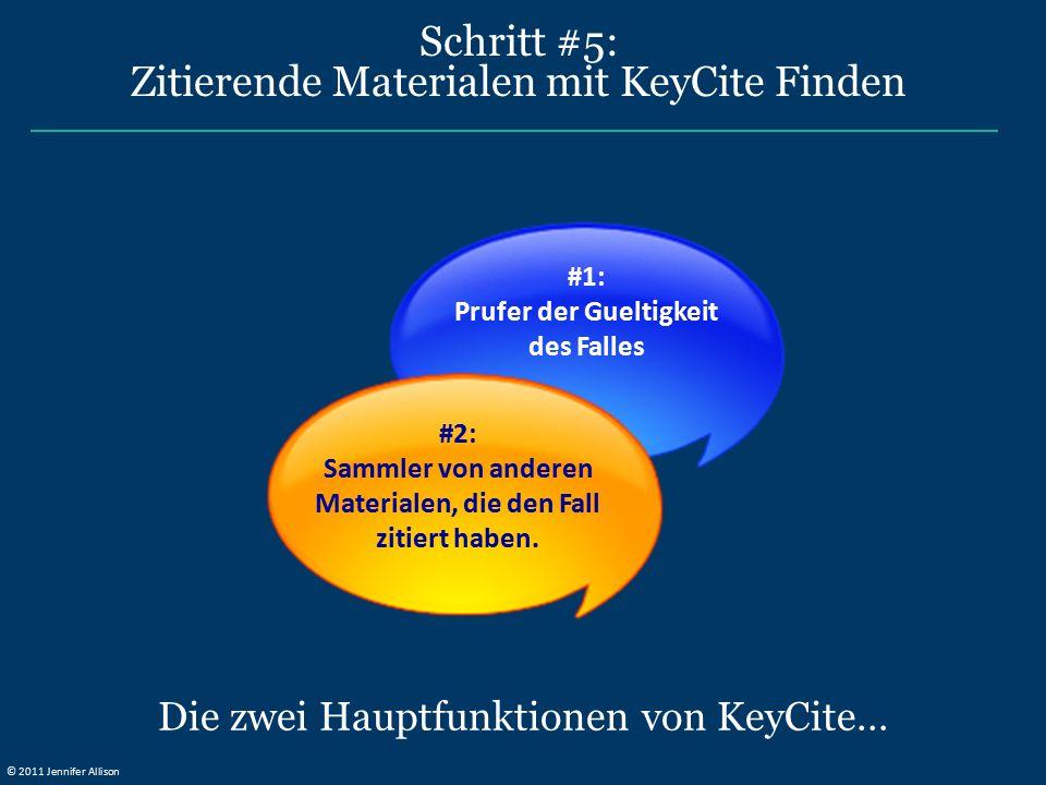Schritt #5: Zitierende Materialen mit KeyCite Finden Die zwei Hauptfunktionen von KeyCite… #1: Prufer der Gueltigkeit des Falles #2: Sammler von anderen Materialen, die den Fall zitiert haben.