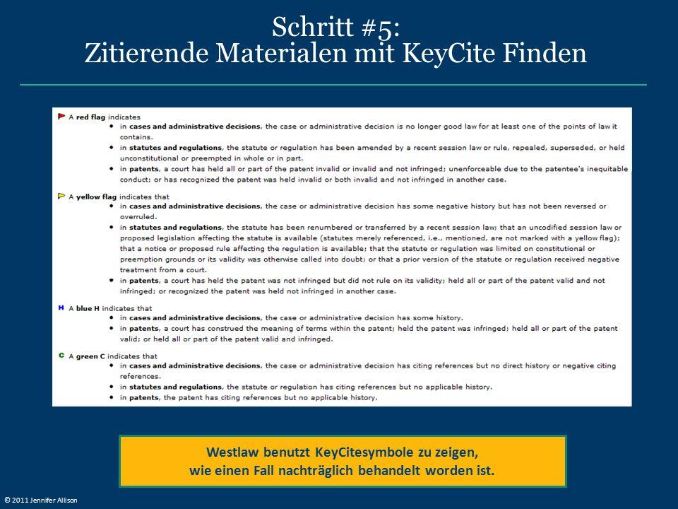 Schritt #5: Zitierende Materialen mit KeyCite Finden Westlaw benutzt KeyCitesymbole zu zeigen, wie einen Fall nachträglich behandelt worden ist. © 201