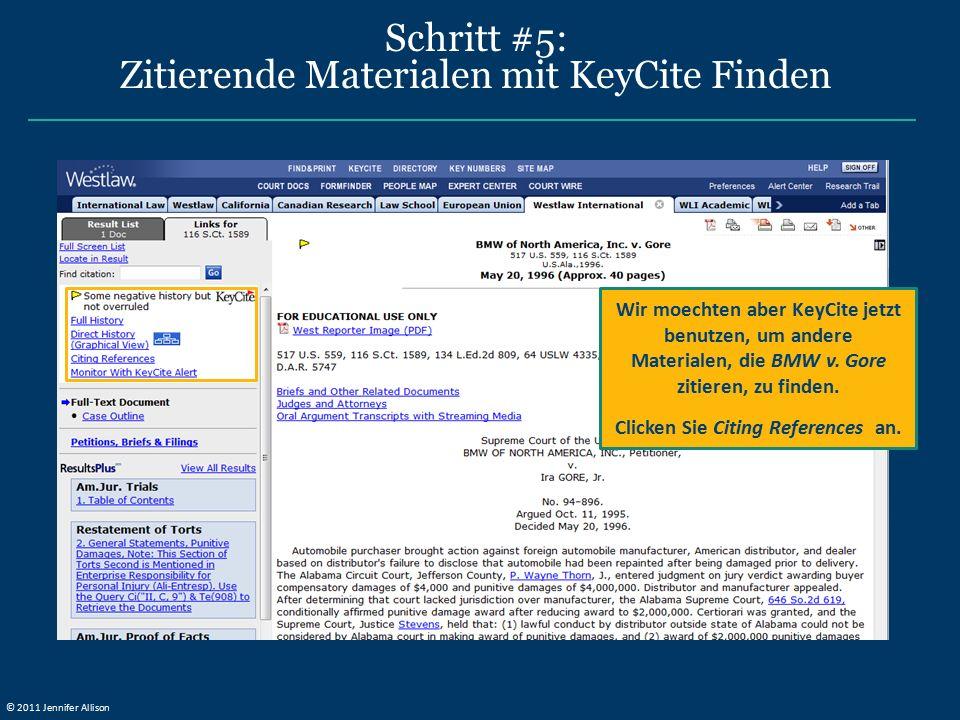 Schritt #5: Zitierende Materialen mit KeyCite Finden Wir moechten aber KeyCite jetzt benutzen, um andere Materialen, die BMW v. Gore zitieren, zu find