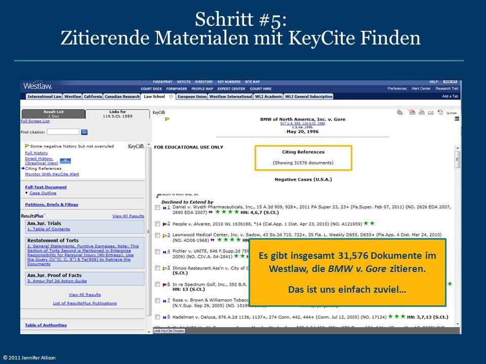 Schritt #5: Zitierende Materialen mit KeyCite Finden Es gibt insgesamt 31,576 Dokumente im Westlaw, die BMW v. Gore zitieren. Das ist uns einfach zuvi