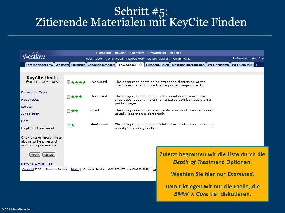 Schritt #5: Zitierende Materialen mit KeyCite Finden Zuletzt begrenzen wir die Liste durch die Depth of Treatment Optionen. Waehlen Sie hier nur Exami