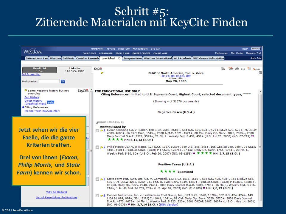 Schritt #5: Zitierende Materialen mit KeyCite Finden Jetzt sehen wir die vier Faelle, die die ganze Kriterien treffen. Drei von ihnen (Exxon, Philip M