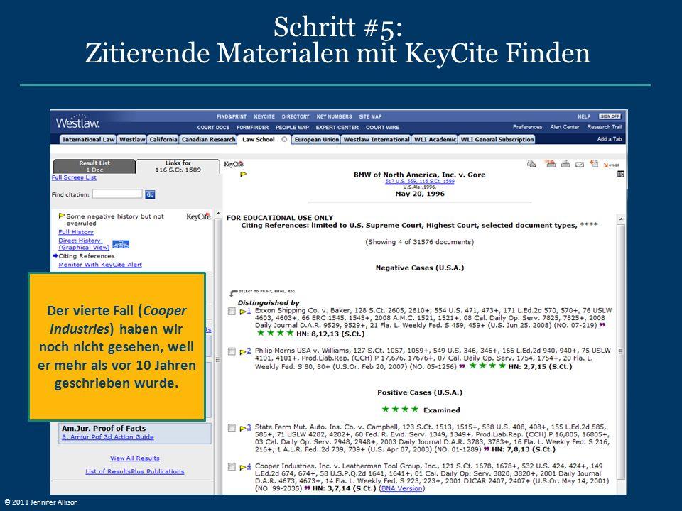 Schritt #5: Zitierende Materialen mit KeyCite Finden Der vierte Fall (Cooper Industries) haben wir noch nicht gesehen, weil er mehr als vor 10 Jahren geschrieben wurde.