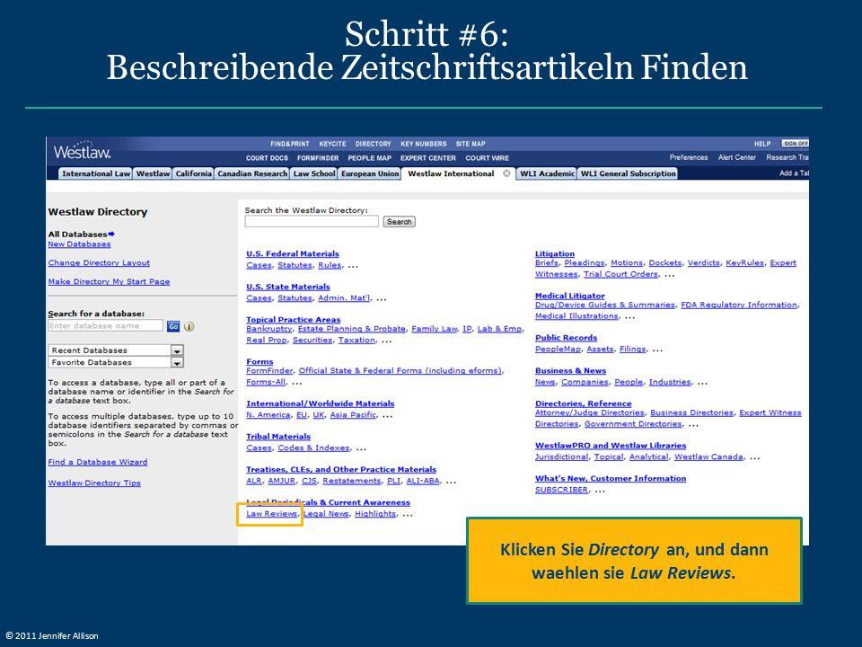 Schritt #6: Beschreibende Zeitschriftsartikeln Finden Klicken Sie Directory an, und dann waehlen sie Law Reviews. © 2011 Jennifer Allison