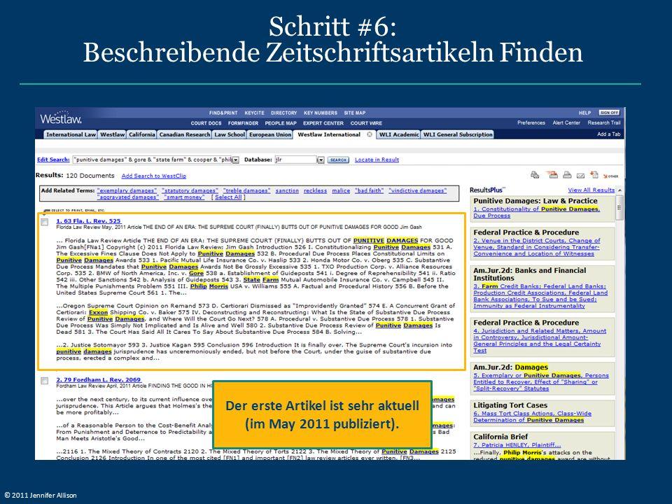 Schritt #6: Beschreibende Zeitschriftsartikeln Finden Der erste Artikel ist sehr aktuell (im May 2011 publiziert). © 2011 Jennifer Allison