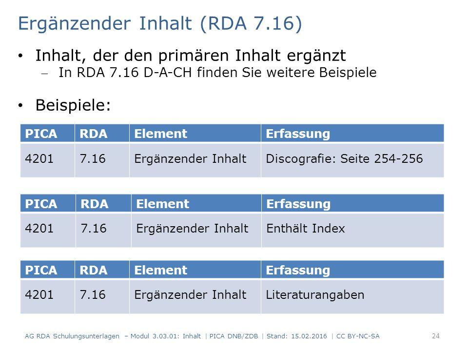 PICARDAElementErfassung 42017.16Ergänzender InhaltDiscografie: Seite 254-256 Ergänzender Inhalt (RDA 7.16) Inhalt, der den primären Inhalt ergänzt In