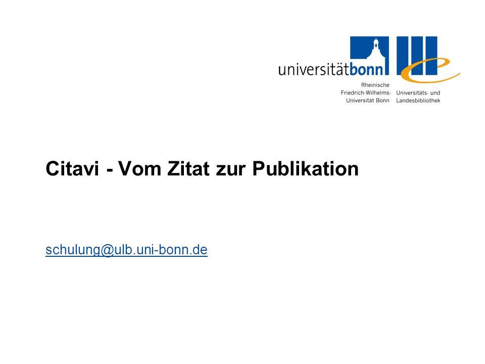 Citavi - Vom Zitat zur Publikation schulung@ulb.uni-bonn.de