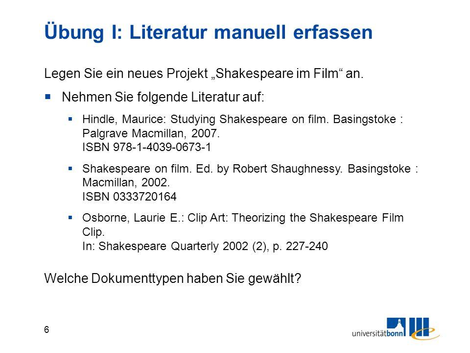 """6 Übung I: Literatur manuell erfassen Legen Sie ein neues Projekt """"Shakespeare im Film an."""
