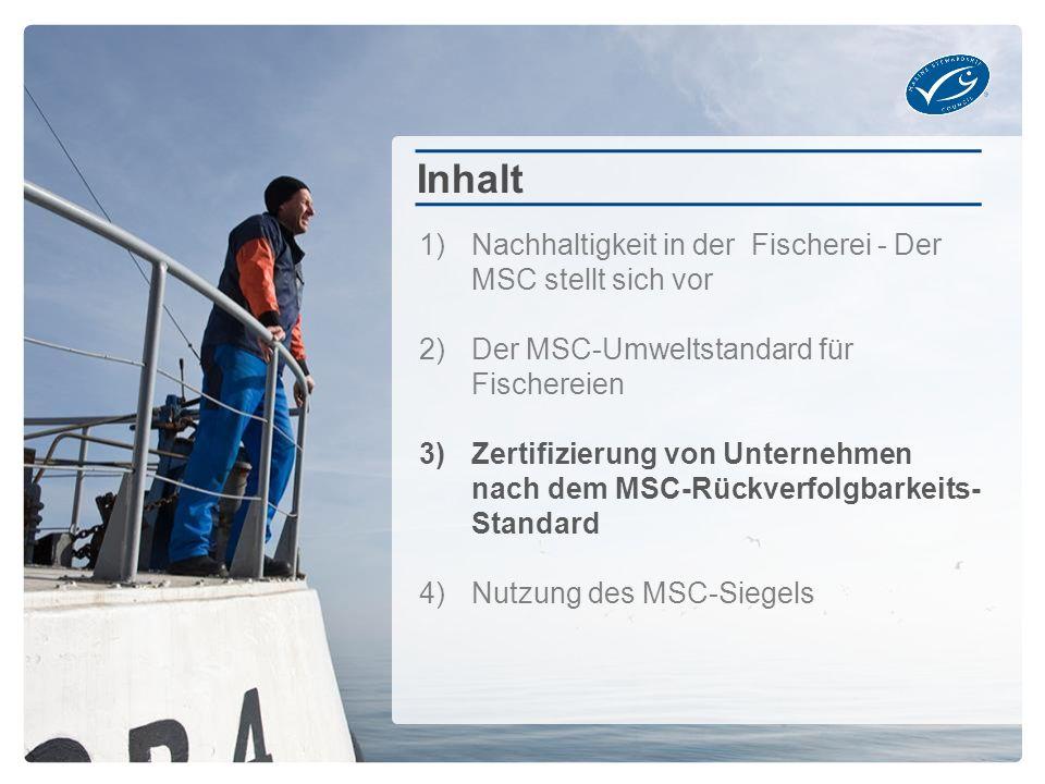 1)Nachhaltigkeit in der Fischerei - Der MSC stellt sich vor 2)Der MSC-Umweltstandard für Fischereien 3)Zertifizierung von Unternehmen nach dem MSC-Rüc