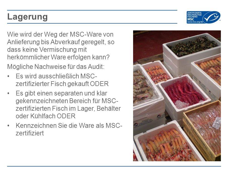 Wie wird der Weg der MSC-Ware von Anlieferung bis Abverkauf geregelt, so dass keine Vermischung mit herkömmlicher Ware erfolgen kann? Mögliche Nachwei