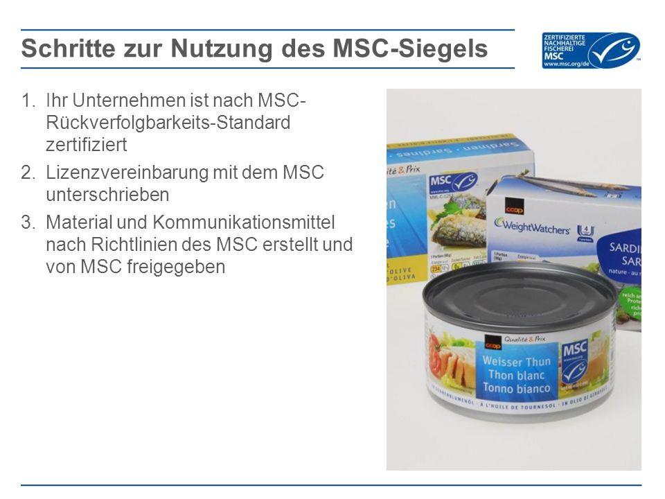1.Ihr Unternehmen ist nach MSC- Rückverfolgbarkeits-Standard zertifiziert 2.Lizenzvereinbarung mit dem MSC unterschrieben 3.Material und Kommunikationsmittel nach Richtlinien des MSC erstellt und von MSC freigegeben Schritte zur Nutzung des MSC-Siegels