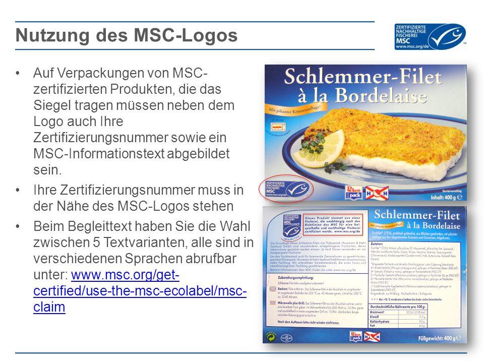 Auf Verpackungen von MSC- zertifizierten Produkten, die das Siegel tragen müssen neben dem Logo auch Ihre Zertifizierungsnummer sowie ein MSC-Informationstext abgebildet sein.