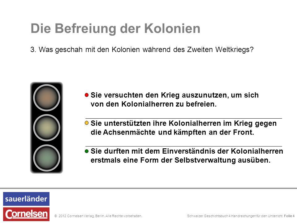 Schweizer Geschichtsbuch 4 Handreichungen für den Unterricht Folie 0© 2012 Cornelsen Verlag, Berlin.