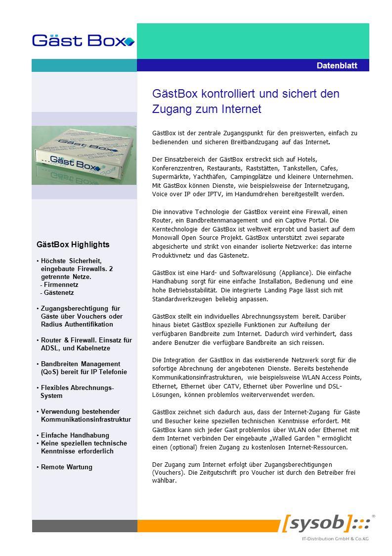 Datenblatt GästBox kontrolliert und sichert den Zugang zum Internet GästBox ist der zentrale Zugangspunkt für den preiswerten, einfach zu bedienenden