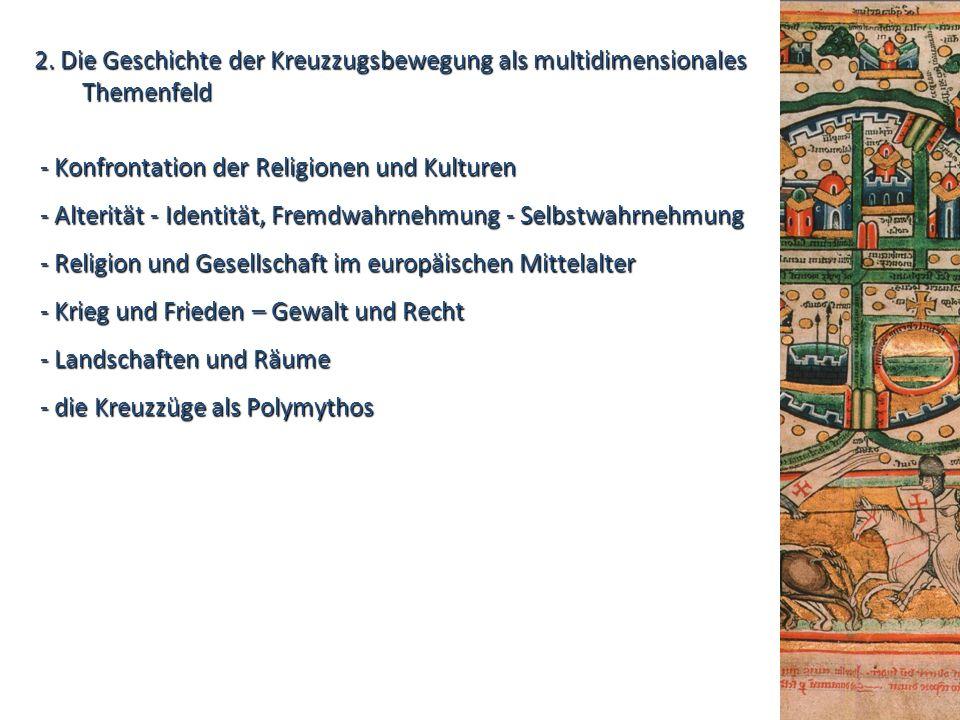 2. Die Geschichte der Kreuzzugsbewegung als multidimensionales Themenfeld - Konfrontation der Religionen und Kulturen - Konfrontation der Religionen u