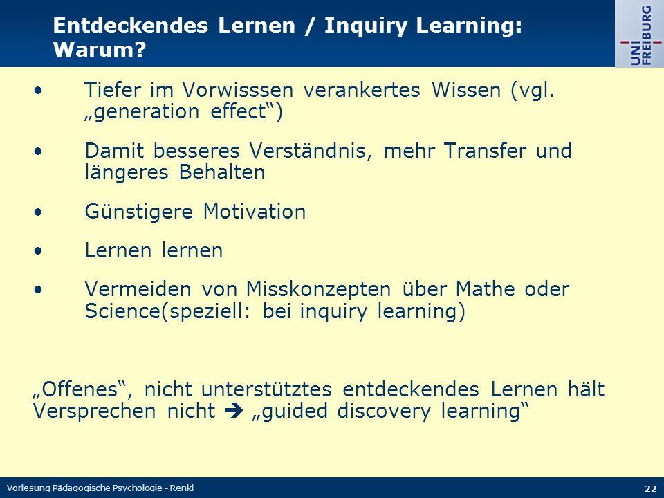"""Vorlesung Pädagogische Psychologie - Renkl 22 Entdeckendes Lernen / Inquiry Learning: Warum? Tiefer im Vorwisssen verankertes Wissen (vgl. """"generation"""