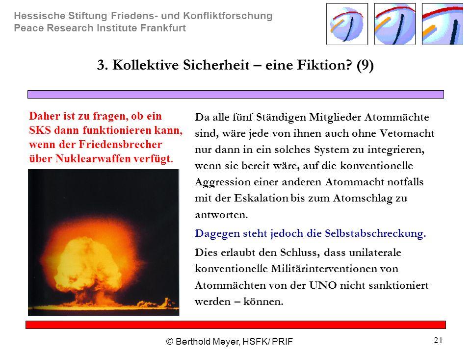 Hessische Stiftung Friedens- und Konfliktforschung Peace Research Institute Frankfurt © Berthold Meyer, HSFK/ PRIF 21 3.