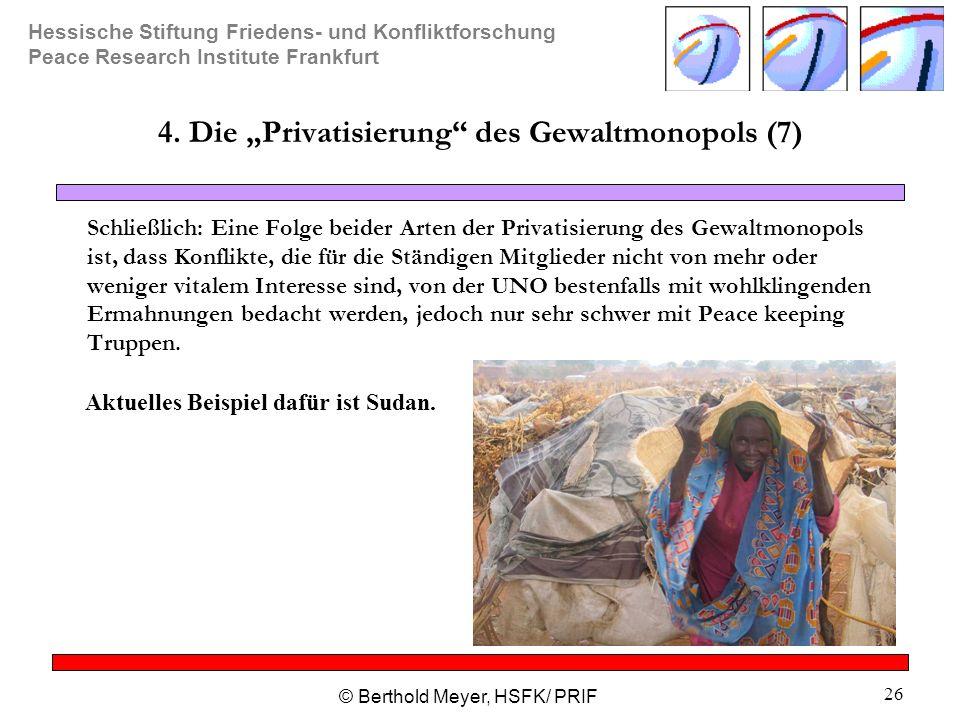 """Hessische Stiftung Friedens- und Konfliktforschung Peace Research Institute Frankfurt © Berthold Meyer, HSFK/ PRIF 26 4. Die """"Privatisierung"""" des Gewa"""