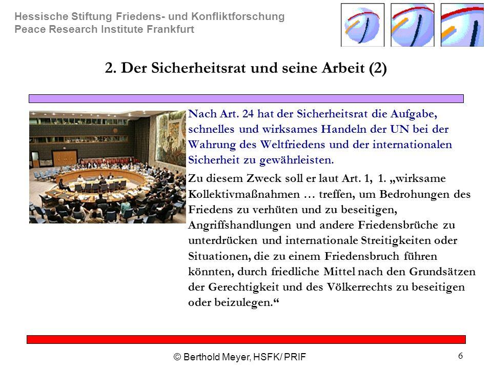 Hessische Stiftung Friedens- und Konfliktforschung Peace Research Institute Frankfurt © Berthold Meyer, HSFK/ PRIF 37 Fazit (1) Sind Weltfrieden und internationale Sicherheit eine Fiktion in einer kriegerischen Welt.