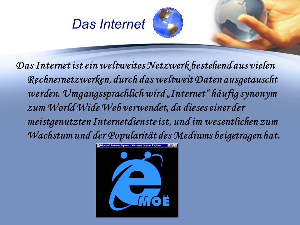 Das Internet Das Internet ist ein weltweites Netzwerk bestehend aus vielen Rechnernetzwerken, durch das weltweit Daten ausgetauscht werden.