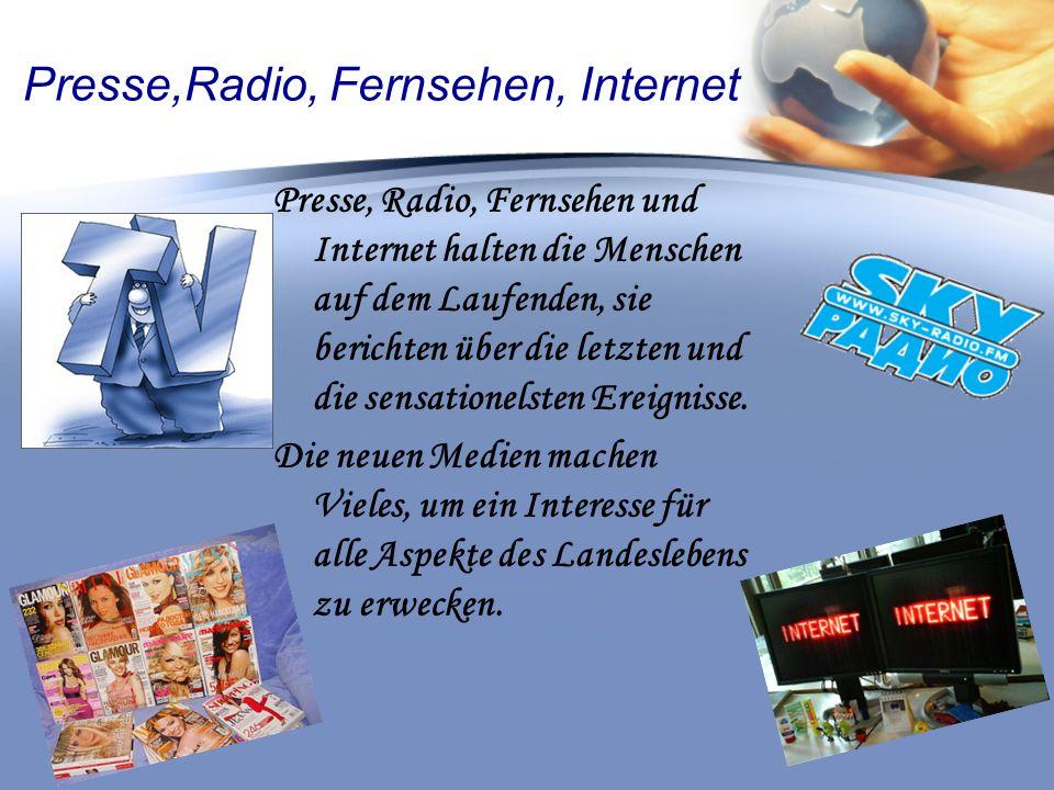 Presse,Radio, Fernsehen, Internet Presse, Radio, Fernsehen und Internet halten die Menschen auf dem Laufenden, sie berichten über die letzten und die sensationelsten Ereignisse.