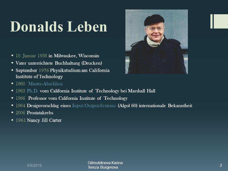 5/5/2015 Gilmutdinova Karina Tereza Burgerova 2 Donalds Leben  10. Januar 1938 in Milwaukee, Wisconsin  Vater unterrichtete Buchhaltung (Drucken) 