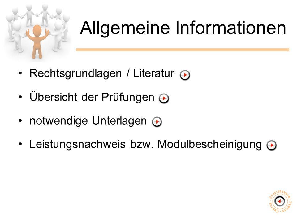 Allgemeine Informationen Rechtsgrundlagen / Literatur Übersicht der Prüfungen notwendige Unterlagen Leistungsnachweis bzw.