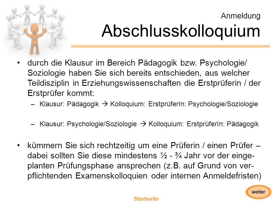 Anmeldung Abschlusskolloquium durch die Klausur im Bereich Pädagogik bzw.