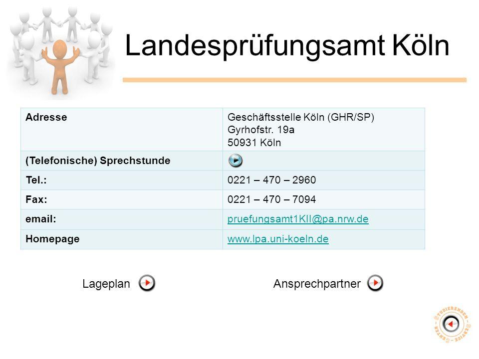 Landesprüfungsamt Köln AdresseGeschäftsstelle Köln (GHR/SP) Gyrhofstr.