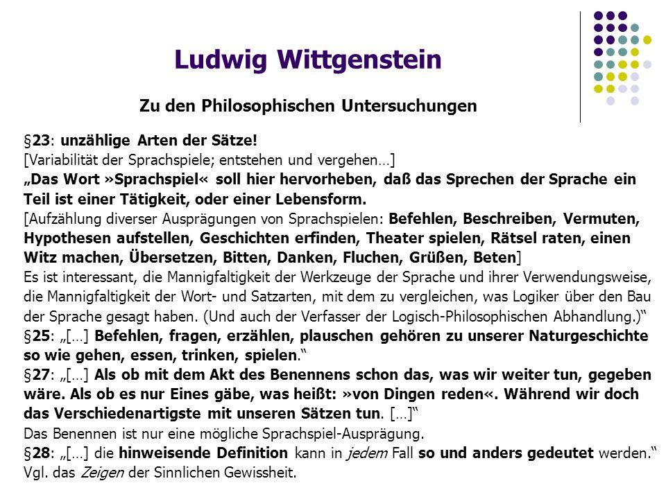 Ludwig Wittgenstein Zu den Philosophischen Untersuchungen §23: unzählige Arten der Sätze.