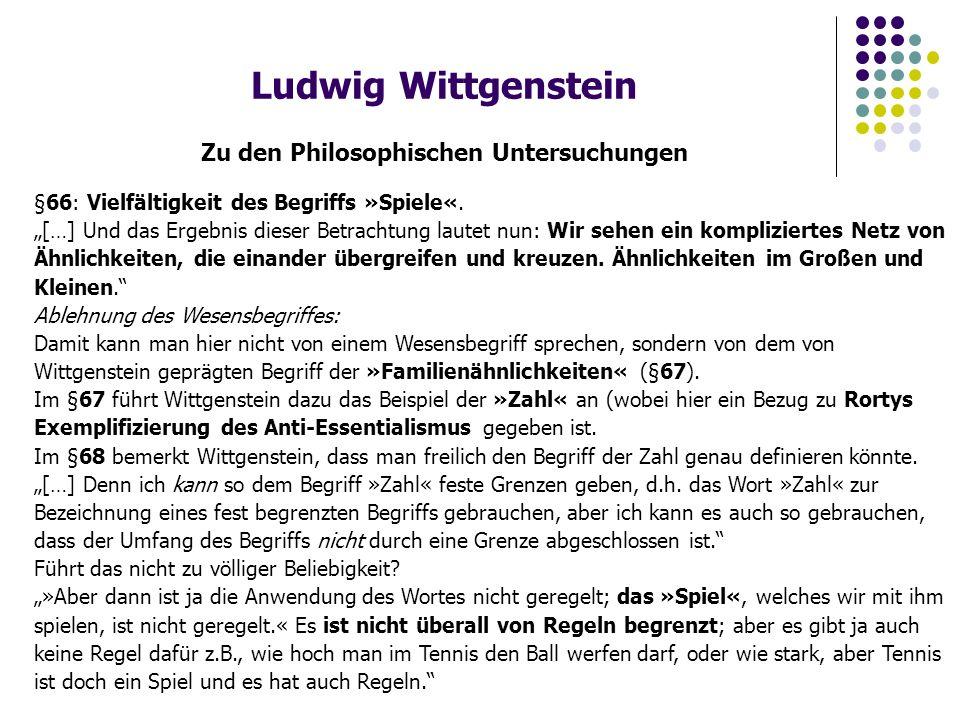 Ludwig Wittgenstein Zu den Philosophischen Untersuchungen §66: Vielfältigkeit des Begriffs »Spiele«.