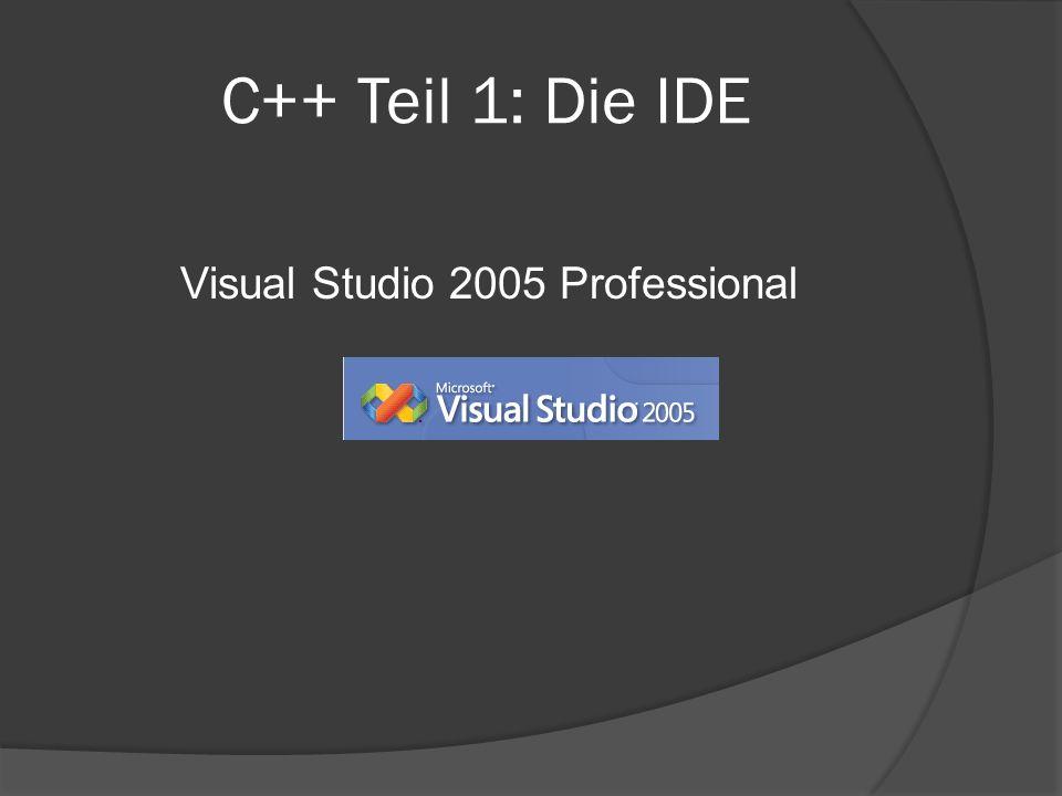 C++ Teil 1: Die IDE Visual Studio 2005 Professional