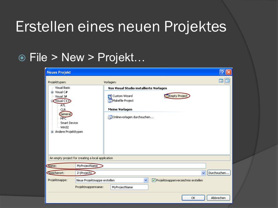 Erstellen eines neuen Projektes  File > New > Projekt…