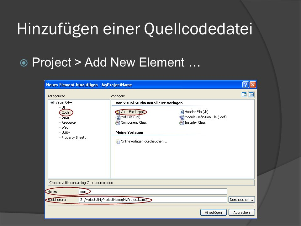Hinzufügen einer Quellcodedatei  Project > Add New Element …