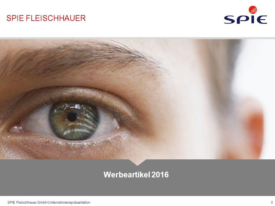 SPIE Fleischhauer GmbH Unternehmenspräsentation 0 Werbeartikel 2016 SPIE FLEISCHHAUER