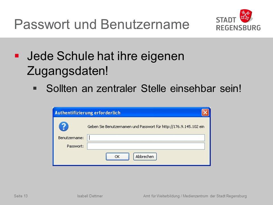 Passwort und Benutzername  Jede Schule hat ihre eigenen Zugangsdaten.