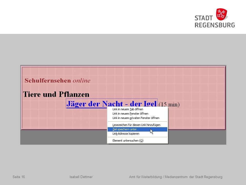 Isabell Dettmer Amt für Weiterbildung / Medienzentrum der Stadt RegensburgSeite 16