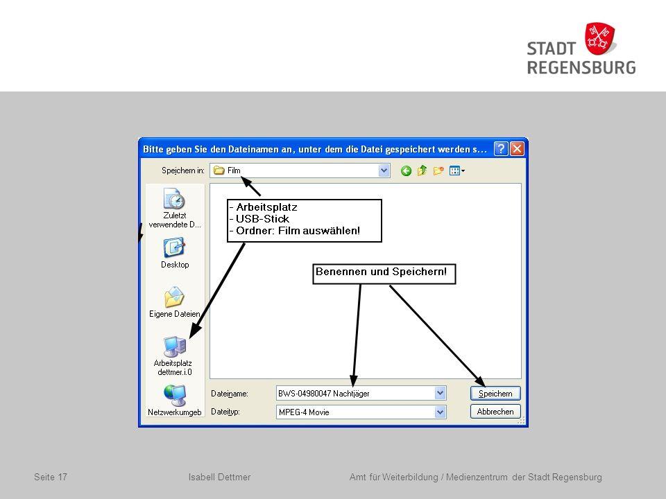 Isabell Dettmer Amt für Weiterbildung / Medienzentrum der Stadt RegensburgSeite 17