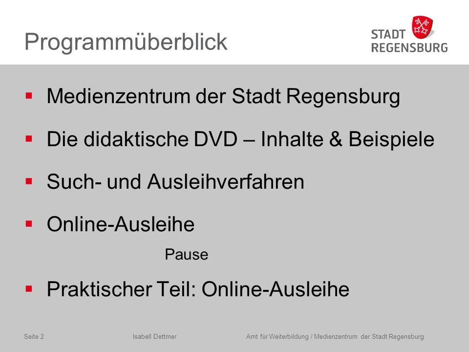 Medienzentrum der Stadt Regensburg Isabell Dettmer Amt für Weiterbildung / Medienzentrum der Stadt RegensburgSeite 3 www.regensburg.de/medienzentrum
