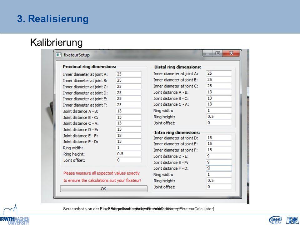 3. Realisierung Kalibrierung Biegen und ausrichten des DistalringsScreenshot von der Eingabemaske für die gemessenen Werte [FixateurCalculator]Fertige